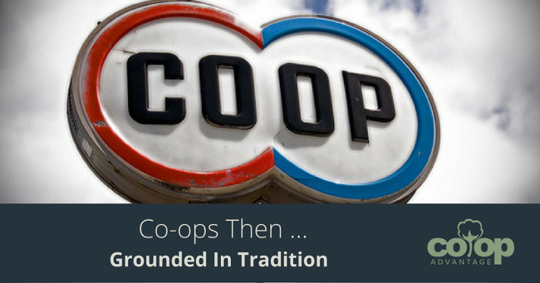 Co-ops Then … Grounded In Tradition